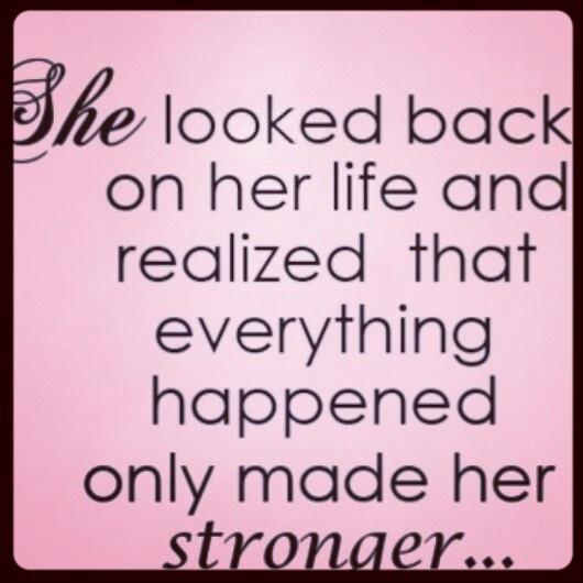 made her stronger
